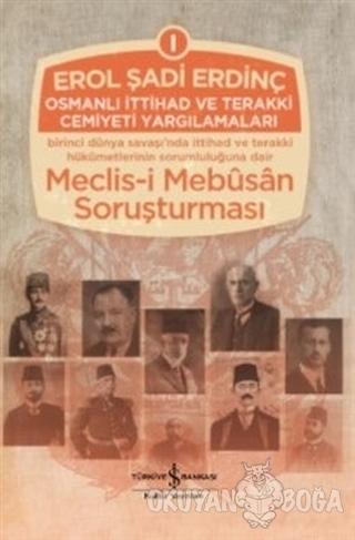 Osmanlı İttihad ve Terakki Cemiyeti Yargılamaları Cilt: 1 (Ciltli) - E