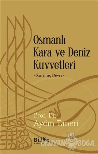 Osmanlı Kara ve Deniz Kuvvetleri - Aydın Taneri - Bilge Kültür Sanat