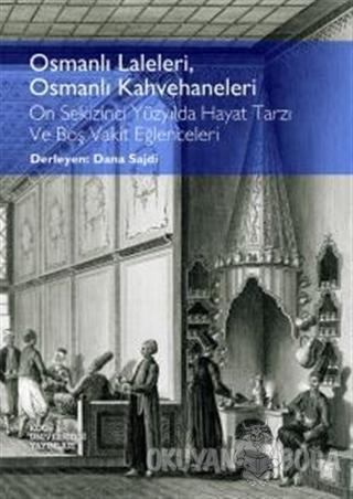 Osmanlı Laleleri, Osmanlı Kahvehaneleri - Dana Sajdi - Koç Üniversites