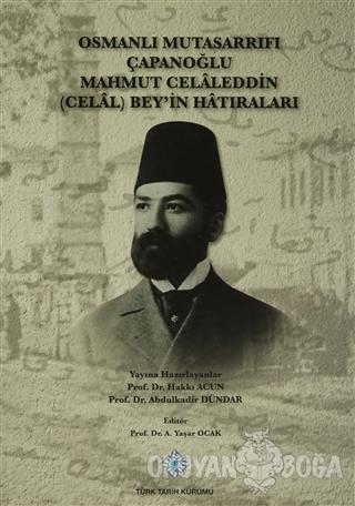 Osmanlı Mutasarrıfı Çapanoğlu Mahmut Celaleddin (Celal) Bey'in Hatıral