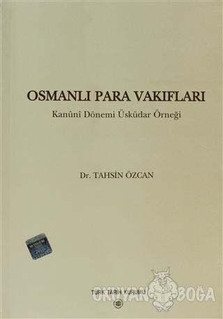Osmanlı Para Vakıfları - Tahsin Özcan - Türk Tarih Kurumu Yayınları