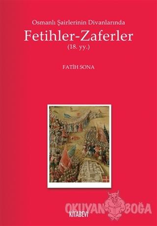 Osmanlı Şairlerinin Divanlarında Fetihler - Zaferler
