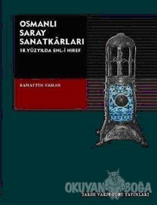 Osmanlı Saray Sanatkarları - Bahattin Yaman - Tarih Vakfı Yurt Yayınla