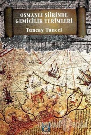 Osmanlı Şiirinde Gemicilik Terimleri (Ciltli)