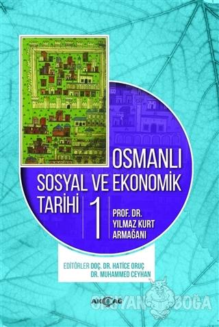 Osmanlı Sosyal ve Ekonomik Tarihi Cilt: 1