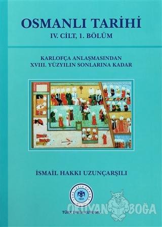 Osmanlı Tarihi - 4. Cilt 1. Kısım (Ciltli) - İsmail Hakkı Uzunçarşılı