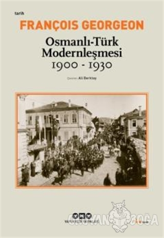 Osmanlı - Türk Modernleşmesi (1900 - 1930)