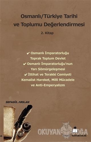 Osmanlı/Türkiye Tarihi ve Toplumu Değerlendirmesi 2. Kitap - Sefagül A