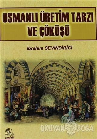 Osmanlı Üretim Tarzı ve Çöküşü