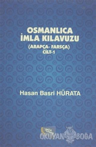 Osmanlıca İmla Kılavuzu Cilt 1