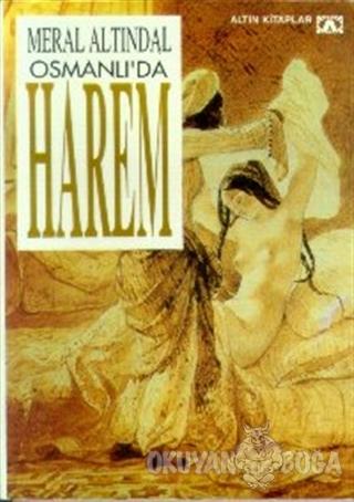 Osmanlı'da Harem - Meral Altındal - Altın Kitaplar