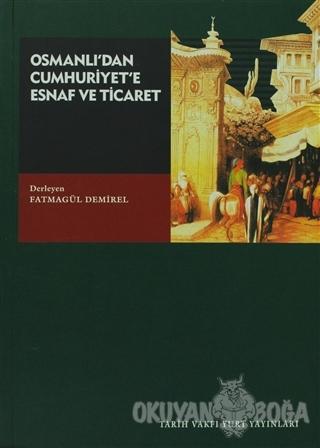 Osmanlı'dan Cumhuriyet'e Esnaf ve Ticaret - Fatmagül Demirel - Tarih V