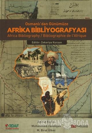 Osmanlı'dan Günümüze Afrika Bibliyografyası - Mustafa Birol Ülker - Ta