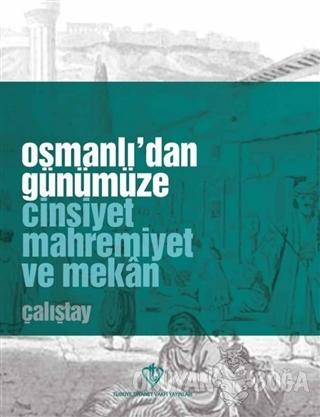 Osmanlı'dan Günümüze Cinsiyet Mahremiyet ve Mekan Çalıştay - Kolektif