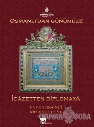 Osmanlı'dan Günümüze İcazetten Diplomaya (Ciltli)