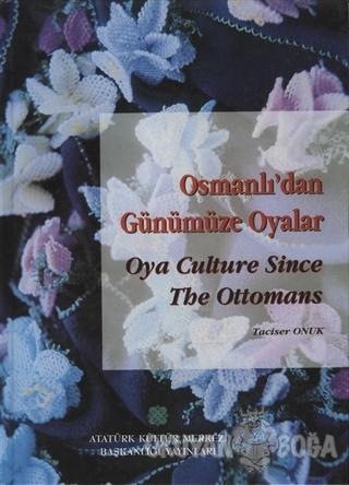 Osmanlı'dan Günümüze Oyalar (Ciltli)