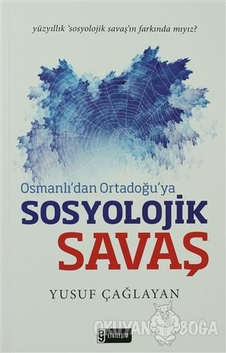 Osmanlı'dan Ortadoğu'ya Sosyolojik Savaş - Yusuf Çağlayan - Etkileşim