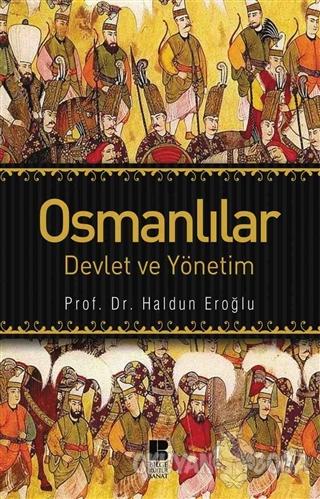 Osmanlılar - Haldun Eroğlu - Bilge Kültür Sanat