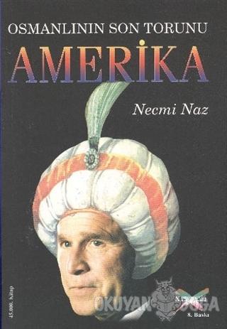 Osmanlının Son Torunu Amerika Necmi Naz
