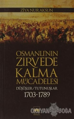 Osmanlı'nın Zirvede Kalma Mücadelesi