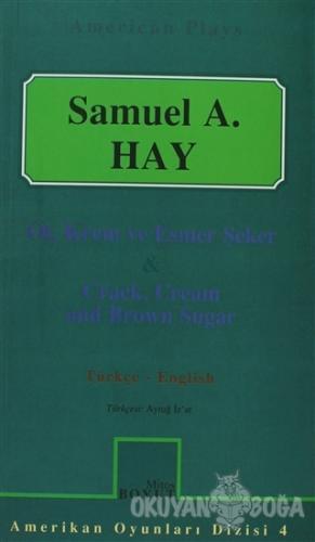 Ot, Krem ve Esmer Şeker - Crack, Cream and Brown Sugar - Samuel Hay -