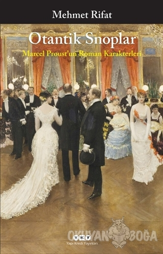 Otantik Snoplar - Marcel Proust'un Roman Karakterleri - Mehmet Rifat -
