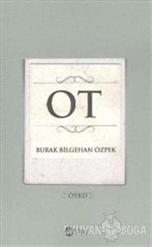Ot - Burak Bilgehan Özpek - Ka Kitap