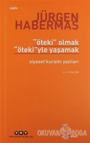 Öteki Olmak, Ötekiyle Yaşamak - Jürgen Habermas - Yapı Kredi Yayınları