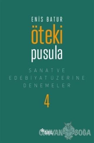 Öteki Pusula - Enis Batur - Sel Yayıncılık