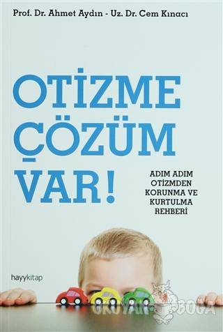 Otizme Çözüm Var! - Ahmet Aydın - Hayykitap