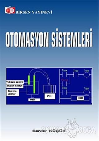 Otomasyon Sistemleri - Serdar Küçük - Birsen Yayınevi