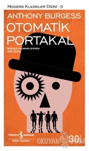 Otomatik Portakal - Anthony Burgess - İş Bankası Kültür Yayınları