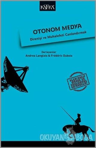 Otonom Medya - Andrea Langlois - Kafka Kitap