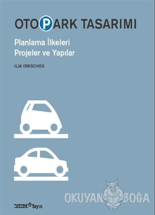Otopark Tasarımı - Ilja Irmscher - YEM Yayın