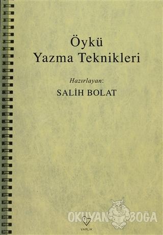 Öykü Yazma Teknikleri - Derleme - Varlık Yayınları
