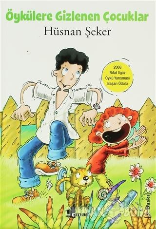 Öykülere Gizlenen Çocuklar - Hüsnan Şeker - Çınar Yayınları