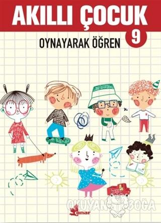 Oynayarak Öğren - Akıllı Çocuk 9 - Kolektif - Çınar Yayınları