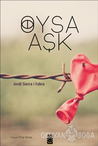 Oysa Aşk - Jordi Sierra i Fabra - On8 Kitap