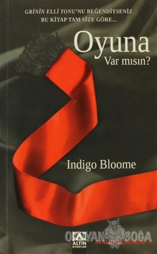 Oyuna Var Mısın? - Indigo Bloome - Altın Kitaplar