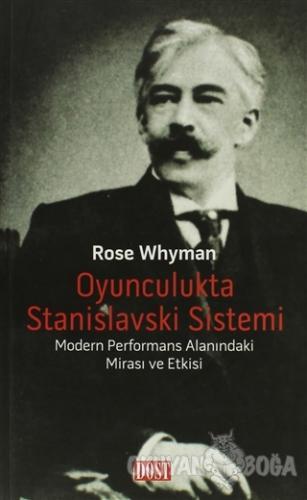 Oyunculukta Stanislavski Sistemi - Rose Whyman - Dost Kitabevi Yayınla