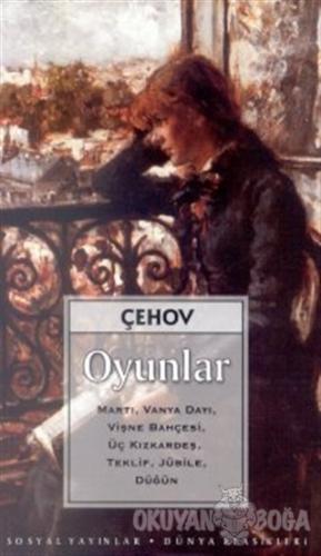 Oyunlar - Anton Pavloviç Çehov - Sosyal Yayınları