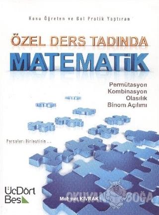 Özel Ders Tadında Matematik: Permütasyon - Kombinasyon - Olasılık - Binom Açılımı