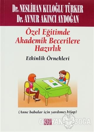 Özel Eğitimde Akademik Becerilere Hazırlık Etkinlik Örnekleri - Neslih