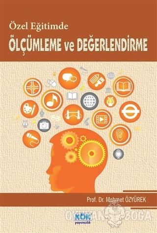Özel Egitimde Ölçümleme ve Degerlendirme - Mehmet Özyürek - Kök Yayınc
