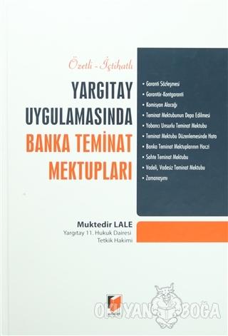 Özetli-İçtihatlı Yargıtay Uygulamasında Banka Teminat Mektupları (Cilt