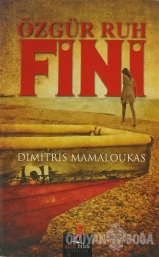 Özgür Ruh Fini - Dimitris Mamaloukas - Altın Bilek Yayınları