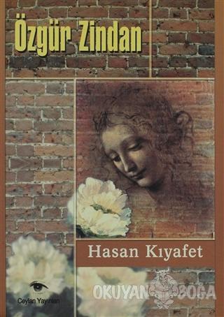 Özgür Zindan - Hasan Kıyafet - Ceylan Yayınları