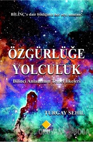 Özgürlüğe Yolculuk - Turgay Sehil - Duvar Kitabevi
