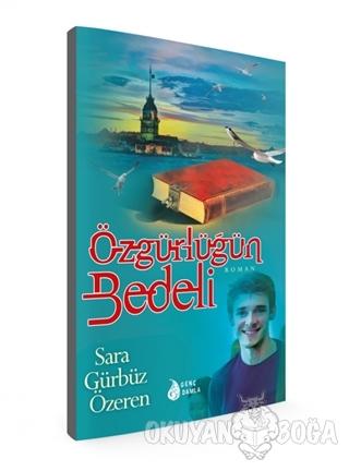 Özgürlüğün Bedeli - Sara Gürbüz Özeren - Genç Damla Yayınevi