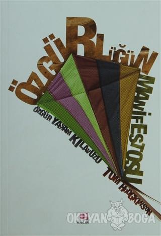 Özgürlüğün Manifestosu - Tom Hodgkinson - E Yayınları